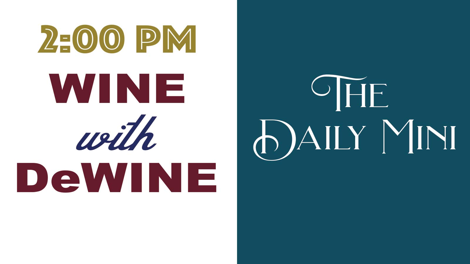 The Daily Mini announcement with words 2:00 PM Wine with DeWine.