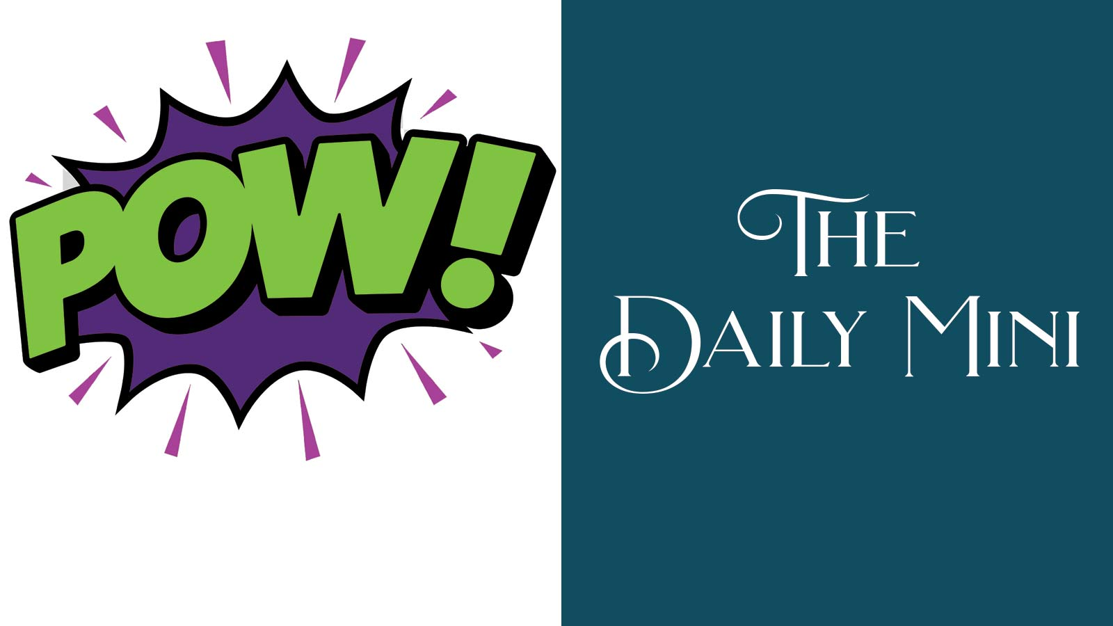 The Daily Mini announcement with POW! cartoon speech bubble.